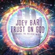 Joey Bar - Trust on God (Daniel Tal Believe Mix)