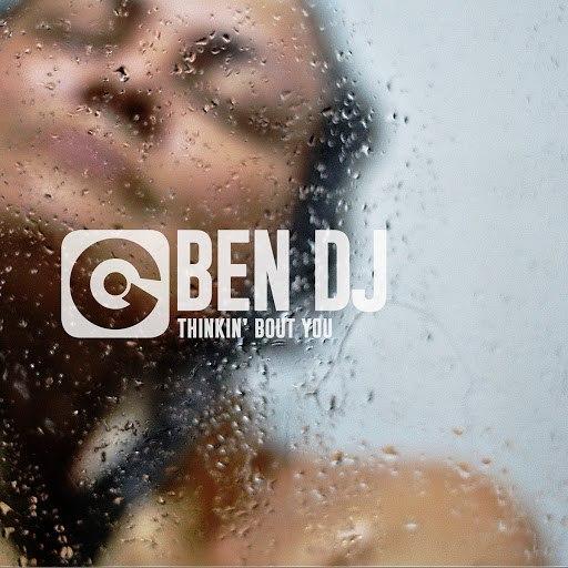 Ben DJ альбом Thinkin' Bout You