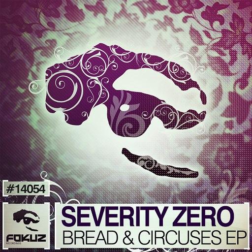 Severity Zero альбом Bread & Circuses EP