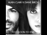 Too Soon To End - Alain Clark &amp Diane Birch