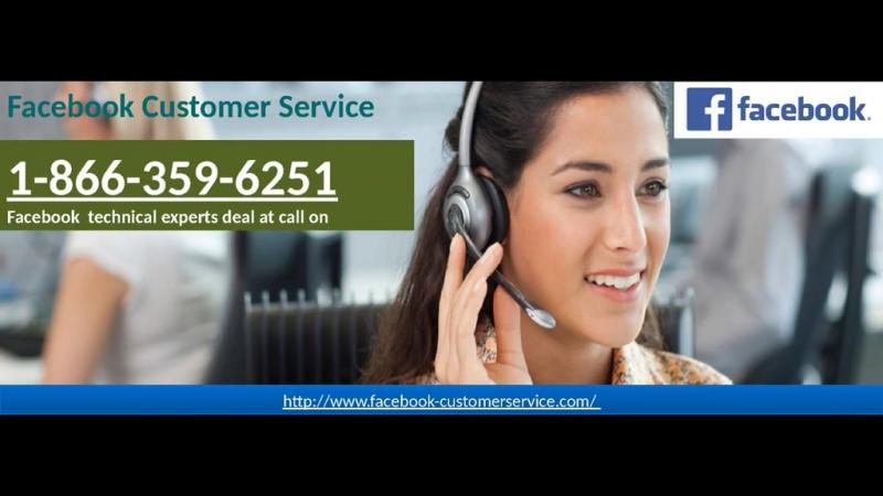 Facebook Customer Service 1-866-359-6251: Destination to acquire genuine assistance