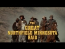 Великий налет на Нортфилд / The Great Northfield Minnesota Raid 1972