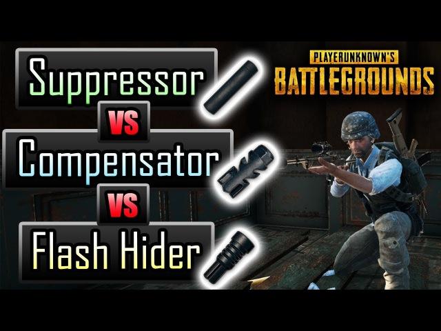 PUBG ► SUPPRESSOR vs COMPENSATOR vs FLASH HIDER (Exact Stats/Effects Comparison)
