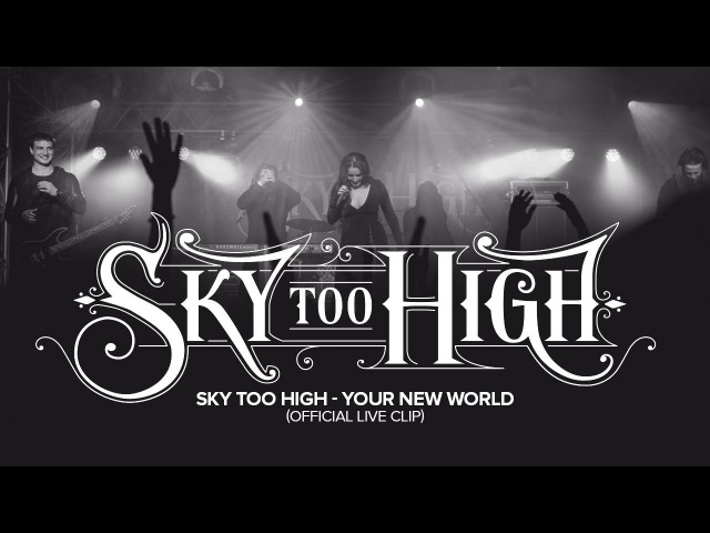 Sky too High - Your New World (Official live clip)