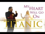 Titanic Theme Song - My Heart Will Go On by Celine Dion - Duet by Evynne Hollens &amp Mario Jose
