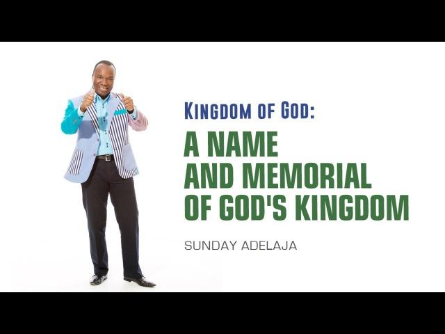 Sunday Adelaja - A Name And Memorial Of God's Kingdom