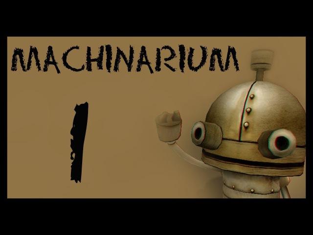 Machinarium Машинариум Прохождение игры на русском 1 смотреть онлайн без регистрации