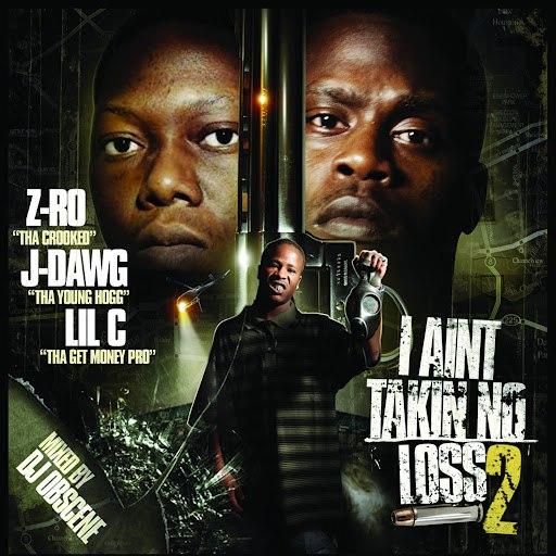 Z-Ro альбом I Ain't Takin No Loss 2