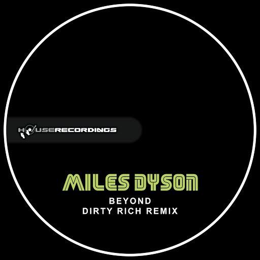 Miles Dyson альбом Beyond (Dirty Rich Remix)