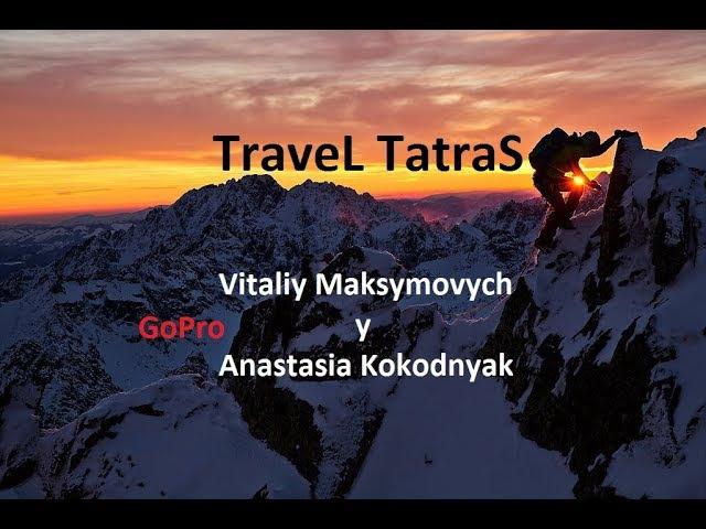 TraveL Tatres GoPro Vitaliy Maksymovych and Anastasia Kokodnyak