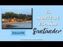 058 - Aprender español viajando por el norte de España: Santander [podcast]