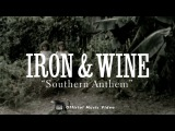Iron and Wine - Southern Anthem [OFFICIAL VIDEO]