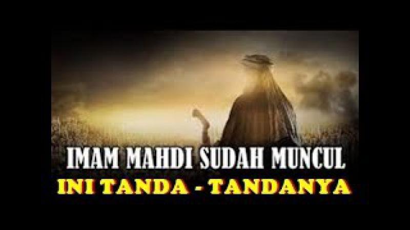 Imam Mahdi Telah Datang, Ini Pertanda......