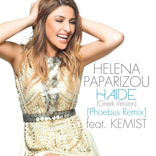 Helena Paparizou альбом Haide (Greek Version / Phoebus Remix)