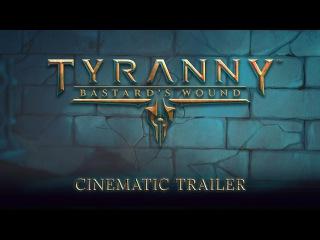 Tyranny - Bastard's Wound Gamescom Cinematic Trailer