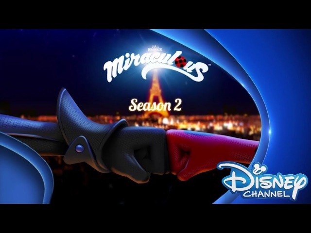 Miraculous Ladybug Season 2 Opening Music Video - Disney Channel UK (Unofficial FANMADE)