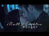 Matt &amp Elektra Hunger