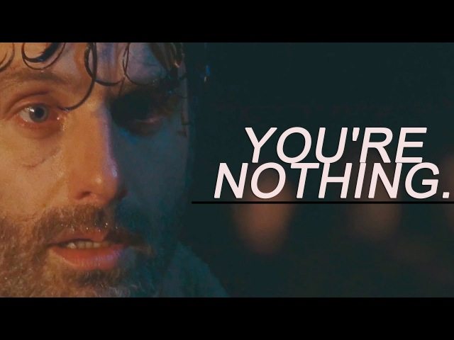 Rick Grimes you're nothing
