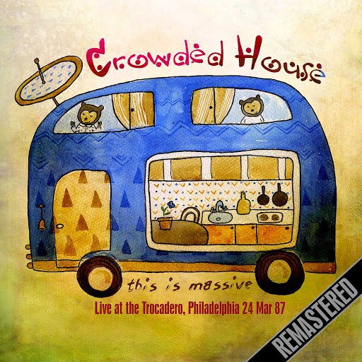 Crowded House альбом This Is Massive (Live At The Trocadero, Philadelphia 24 Mar 87)