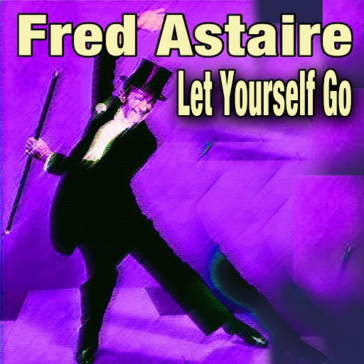 Fred Astaire альбом Let Yourself Go