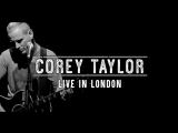Corey Taylor - Live in London (KOKO Club 08/05/2017) Stream