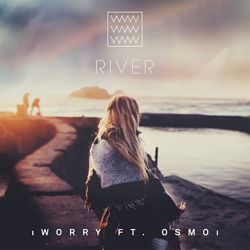 River альбом Worry (feat. Osmo)