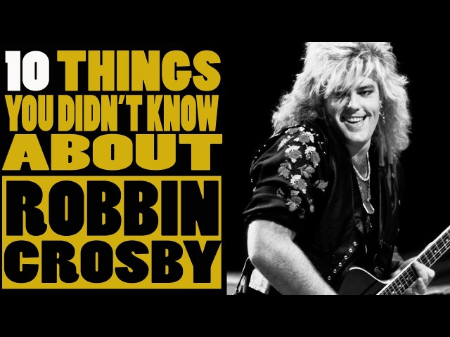 10 Things you didn't know about Robbin Crosby of RATT