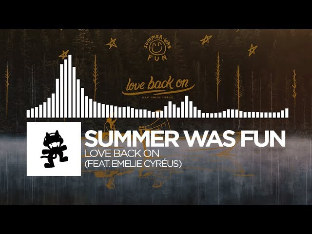 Summer Was Fun - Love Back On (feat. Emelie Cyréus) [Monstercat Release]