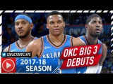 Russell Westbrook, Carmelo Anthony &amp Paul George Highlights vs Knicks (2017.10.18) - OKC BIG 3 Debut