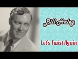 Bill Haley - Let's Twist Again
