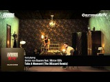Armin van Buuren feat. Winter Kills - Take A Moment (The Blizzard Remix)
