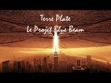 Terre Plate  Le Projet Blue Beam - Voix Off Fran
