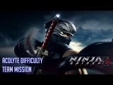 Ninja Gaiden Sigma 2 Team mission Acolyte difficulty