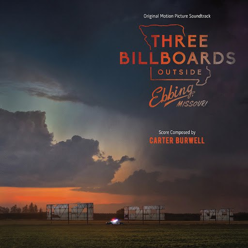 Carter Burwell альбом Three Billboards Outside Ebbing, Missouri (Original Motion Picture Soundtrack)