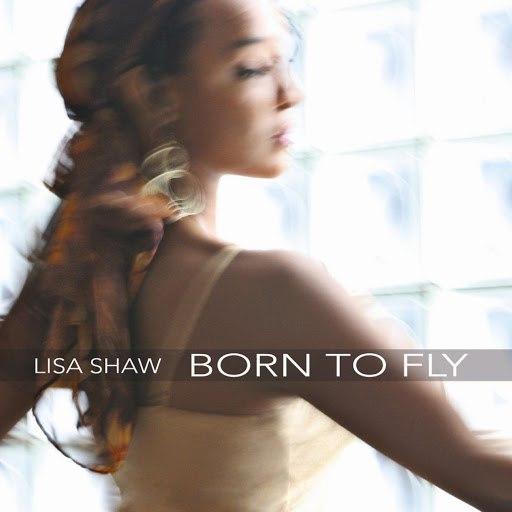 Lisa Shaw альбом Born To Fly
