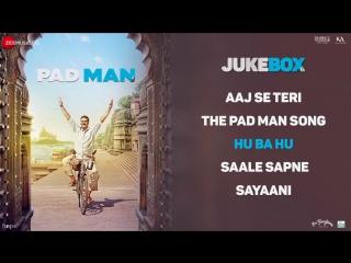 Padman - full movie audio jukebox - akshay kumar, sonam kapoor, radhika apte - r balki -amit trivedi