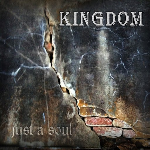 Kingdom альбом Just A Soul