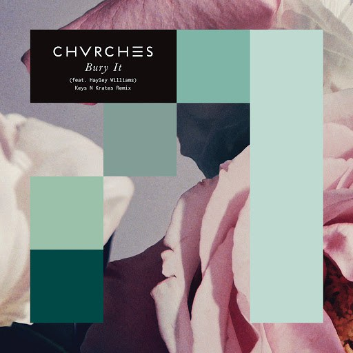 CHVRCHES альбом Bury It (Keys N Krates Remix)