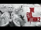 The Evil Within 2 ➤ Стрим #2