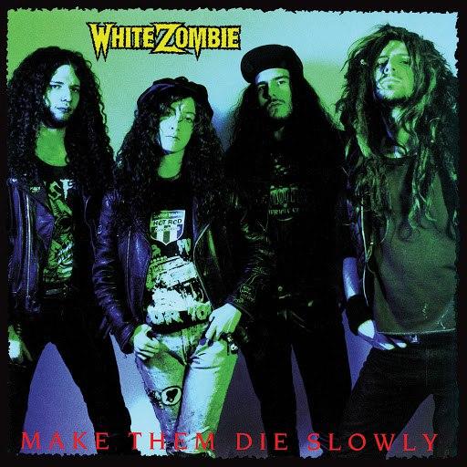 White Zombie альбом Make Them Die Slowly