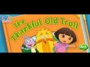 Даша путешественница Даша следопыт Dora the Explorer Благодарность Старого Тролля