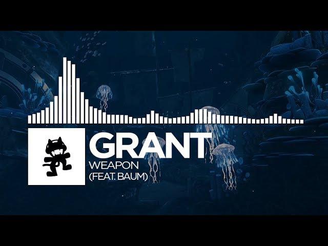 Grant - Weapon (feat. Baum) [Monstercat Release]