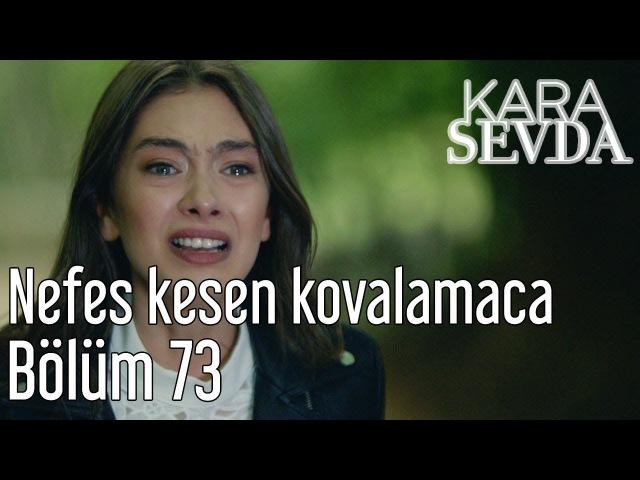 Kara Sevda 73. Bölüm - Nefes Kesen Kovalamaca