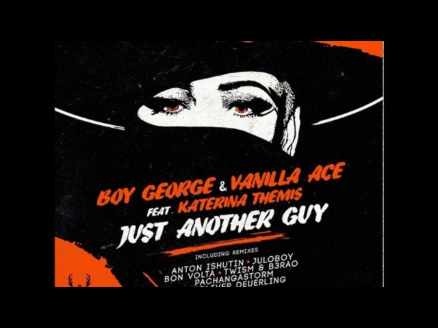 Boy George Vanilla Ace Katerina Themis Just Another Guy Juloboy Remix