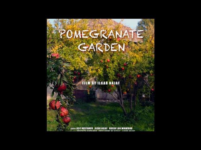 Nar Bağı (Pomegranate Orchard) 2017 film haqqında