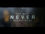 You Were Never Really Here OST: 09.03.18