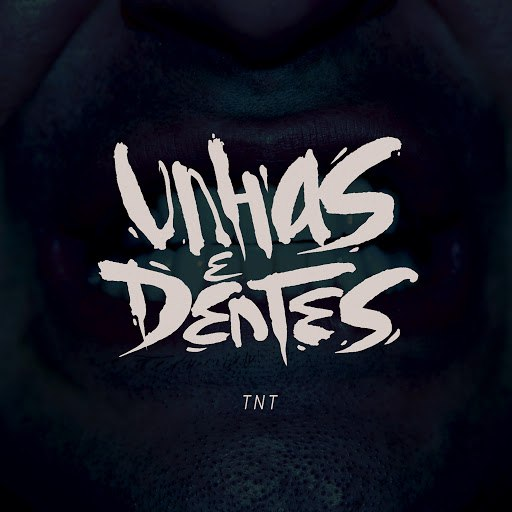 TNT альбом Unhas & Dentes