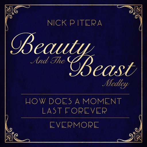 Nick Pitera альбом Beauty and the Beast Medley: How Does a Moment Last Forever / Evermore