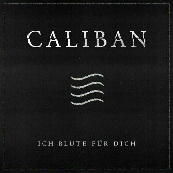 Caliban -  Ich blute für Dich [single] (2018)