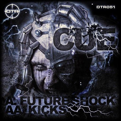 Cue альбом Future Shock / Kicks